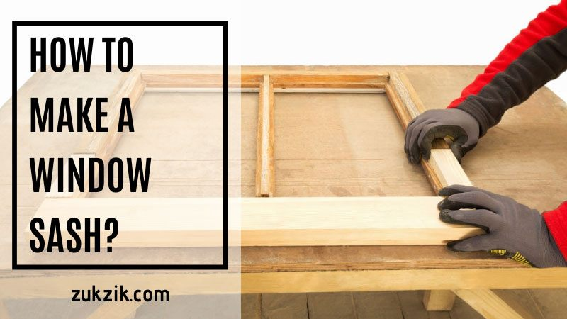 how to make a window sash