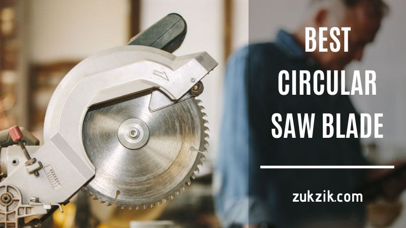 Best Circular Saw Blades For Cutting Laminate Worktops That You Shouldn't Miss (2020 updated)