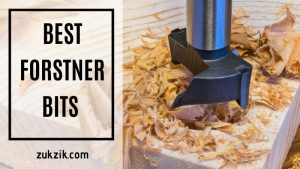Know About The Best Forstner Bits For Woodworking – Top 8 Products Review