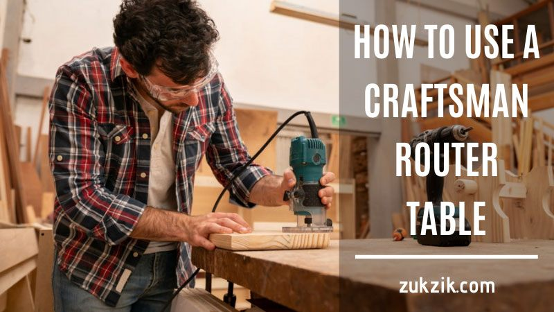 how to use a craftsman router