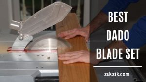 The Best Dado Blade – Top 7 Products Review