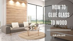 How to Glue Glass to Wood: Do it in Easy Steps