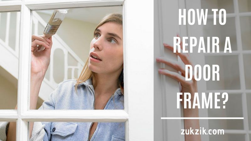 how to repair a door frame
