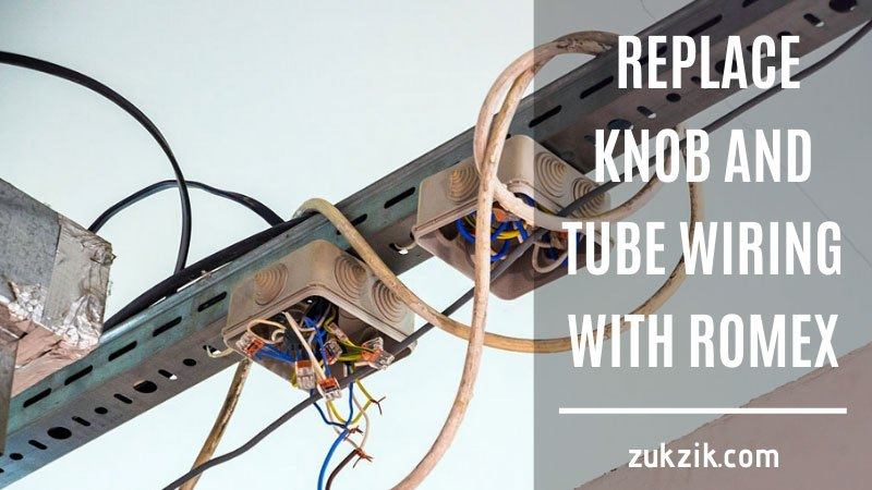 How to Replace Knob and Tube Wiring with Romex