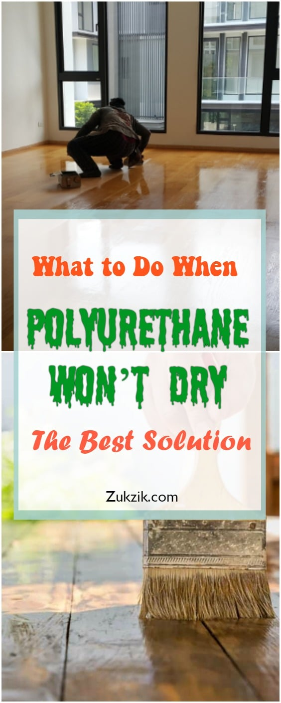 what to do when polyurethane won't dry