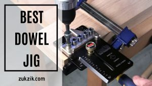 Review And Guide For The Best Dowel Jig On The Market (2020 Updated)