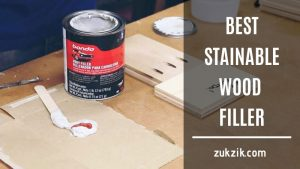 Best Stainable Wood Filler: Top 7 Reviews