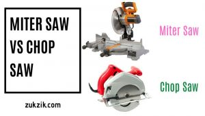 Miter Saw Vs. Chop Saw – Which is Right for your Workshop?