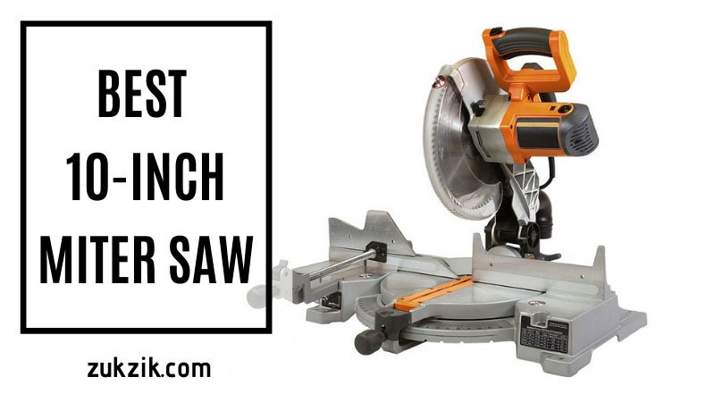 Best 10-Inch Miter Saw In the Market Today
