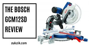 The Bosch GCM12SD Review (2021 Updated)