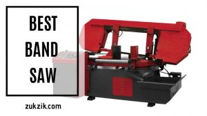 The Best Band Saw – Top 11 List